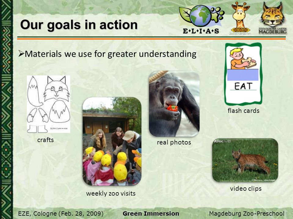 Our goals in action Materials we use for greater understanding