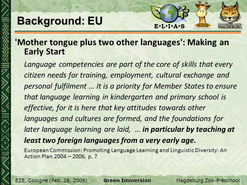 Background: EU Mother tongue plus two other languages : Making an Early Start.
