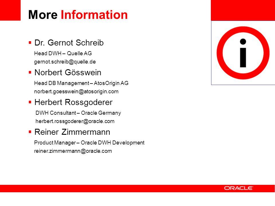 More Information Dr. Gernot Schreib Head DWH – Quelle AG gernot.schreib@quelle.de.