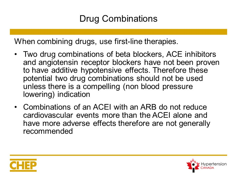 Drug Combinations When combining drugs, use first-line therapies.
