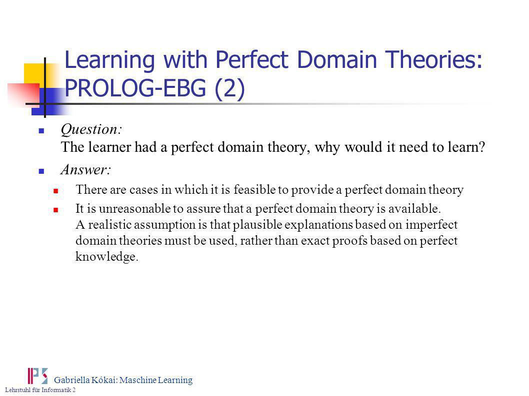 Learning with Perfect Domain Theories: PROLOG-EBG (2)