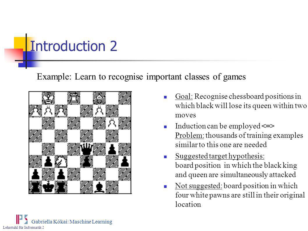 Introduction 2 Example: Learn to recognise important classes of games