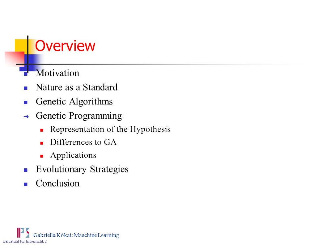 Overview Motivation Nature as a Standard Genetic Algorithms