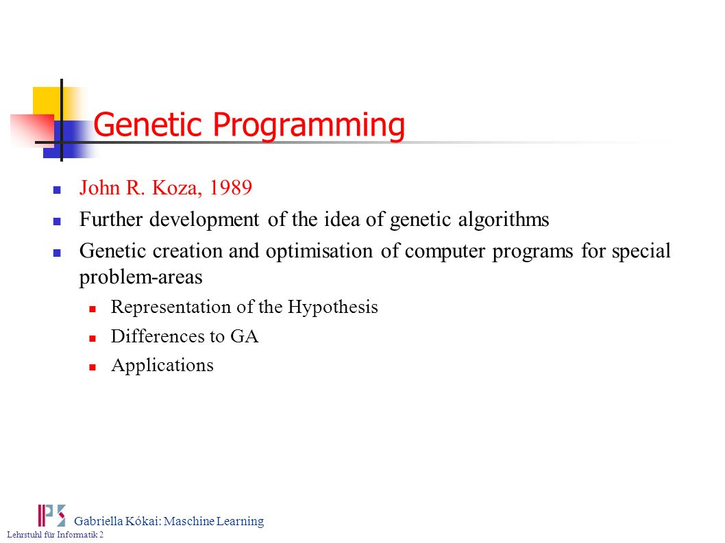Genetic Programming John R. Koza, 1989