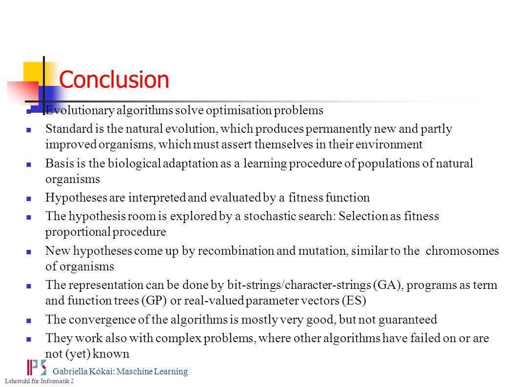 Conclusion Evolutionary algorithms solve optimisation problems