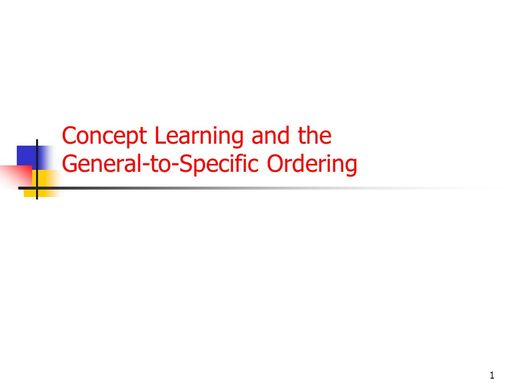Concept Learning and the General-to-Specific Ordering