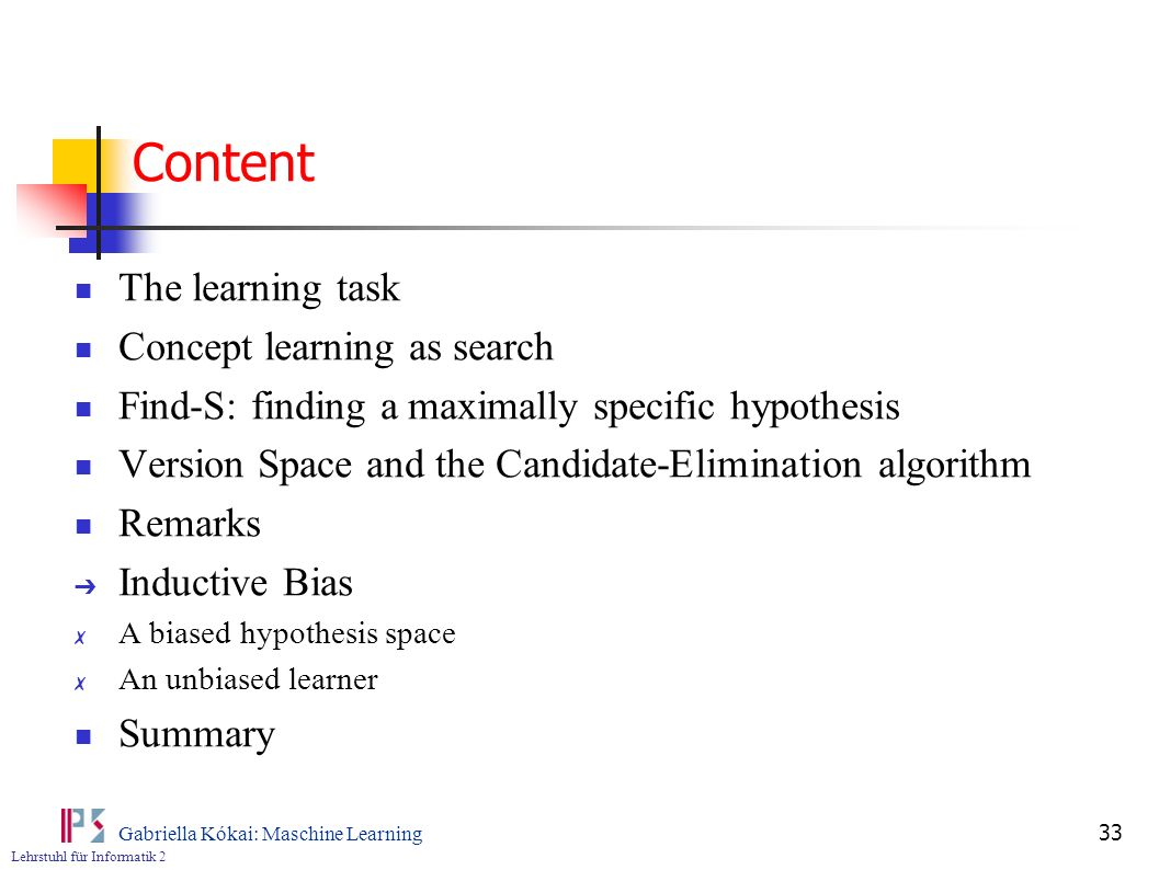 Content The learning task Concept learning as search