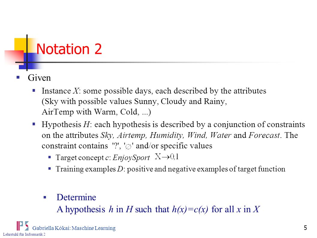 Notation 2 Given.