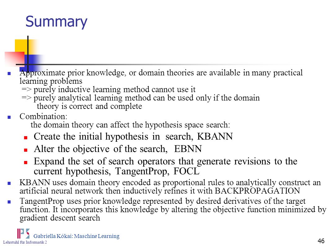 Summary Create the initial hypothesis in search, KBANN