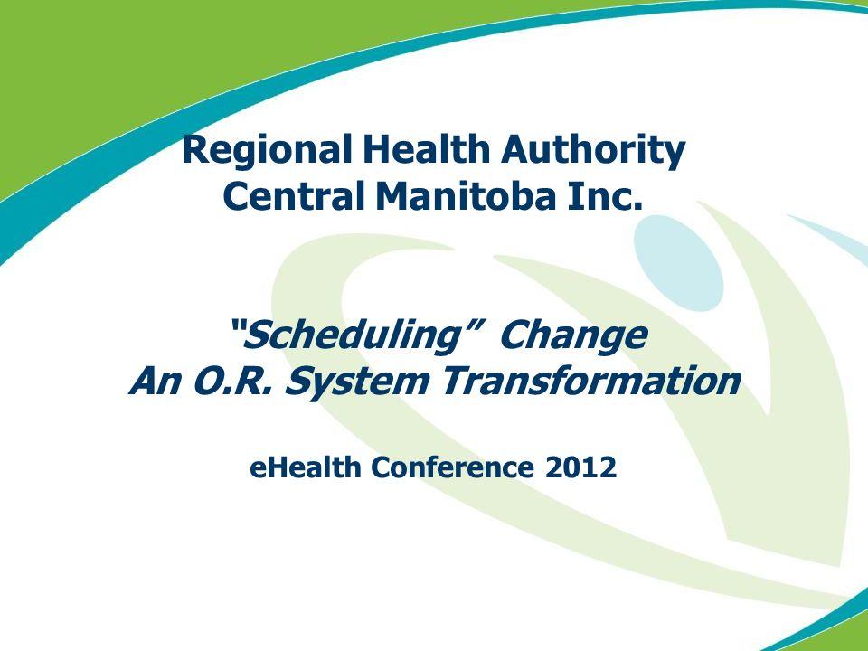 Regional Health Authority An O.R. System Transformation