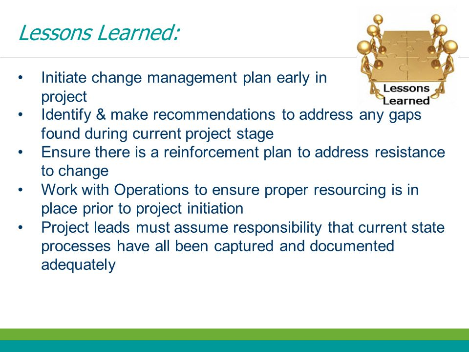 Lessons Learned: Initiate change management plan early in project