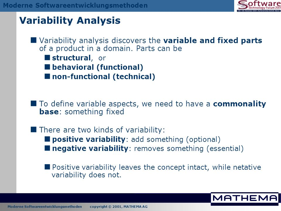 Variability Analysis Variability analysis discovers the variable and fixed parts of a product in a domain. Parts can be.