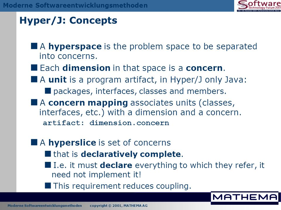 Hyper/J: Concepts A hyperspace is the problem space to be separated into concerns. Each dimension in that space is a concern.