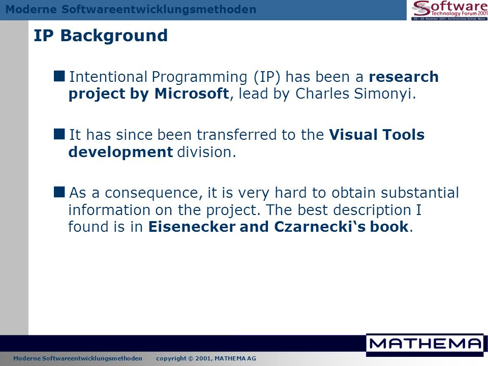 IP Background Intentional Programming (IP) has been a research project by Microsoft, lead by Charles Simonyi.