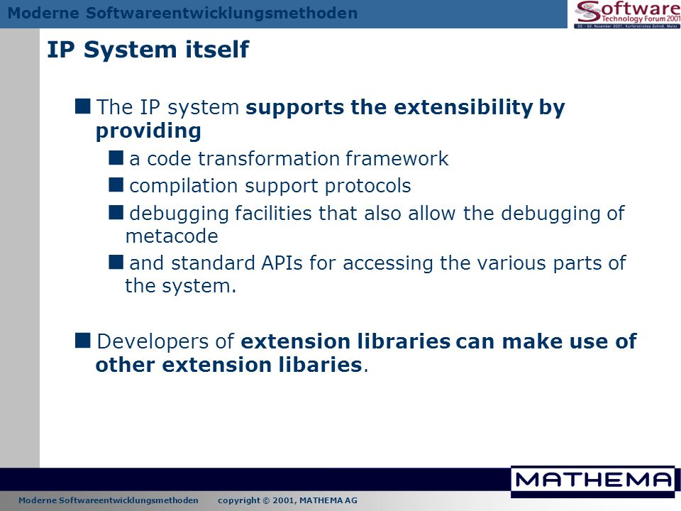 IP System itself The IP system supports the extensibility by providing