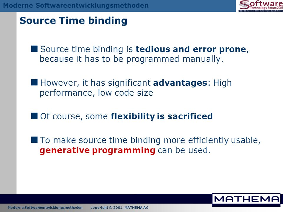 Source Time binding Source time binding is tedious and error prone, because it has to be programmed manually.