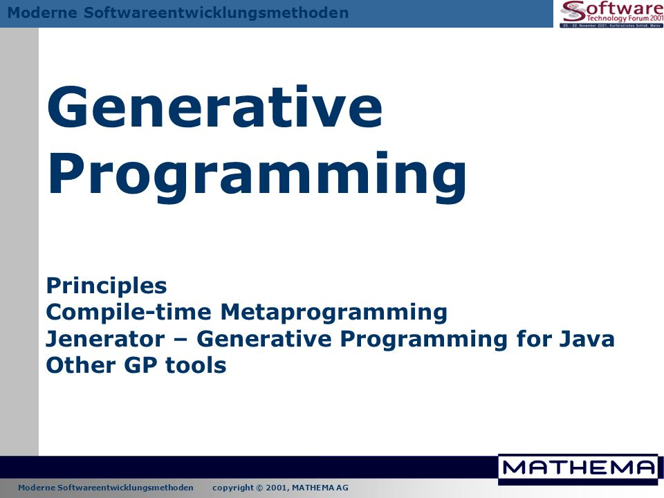 Generative Programming Principles Compile-time Metaprogramming Jenerator – Generative Programming for Java Other GP tools
