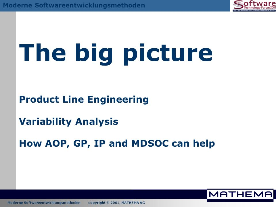 The big picture Product Line Engineering Variability Analysis How AOP, GP, IP and MDSOC can help