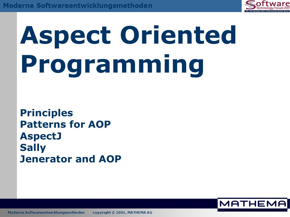Aspect Oriented Programming Principles Patterns for AOP AspectJ Sally Jenerator and AOP