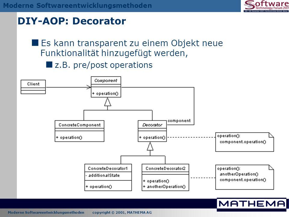 DIY-AOP: Decorator Es kann transparent zu einem Objekt neue Funktionalität hinzugefügt werden, z.B.