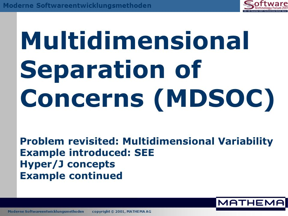 Multidimensional Separation of Concerns (MDSOC) Problem revisited: Multidimensional Variability Example introduced: SEE Hyper/J concepts Example continued