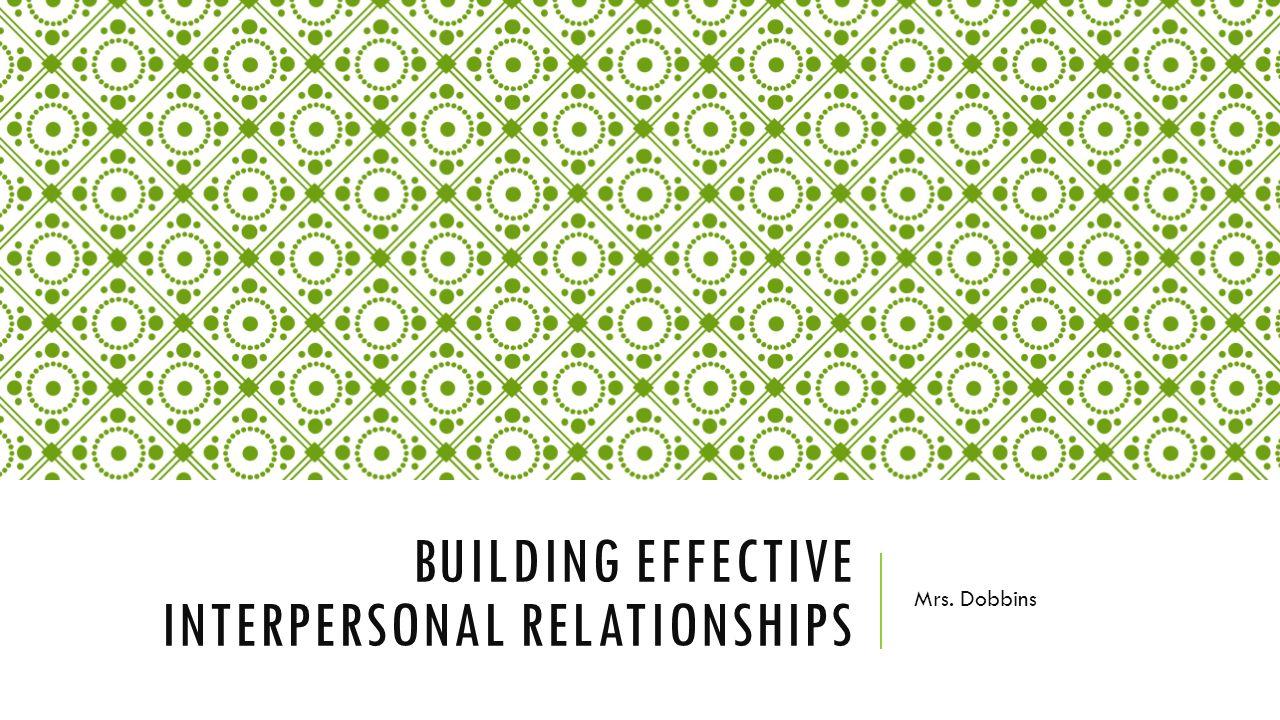 Building Effective Interpersonal Relationships
