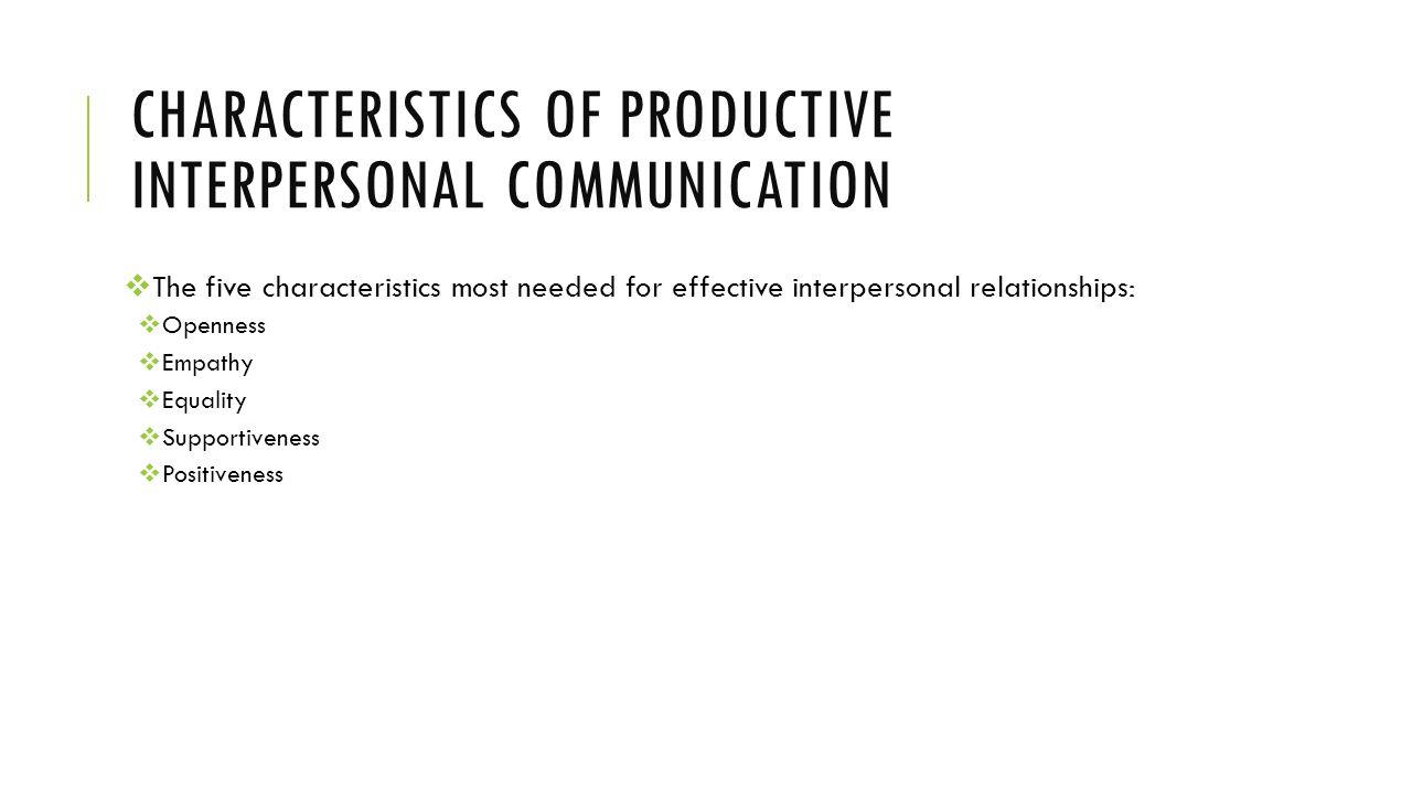 Characteristics of productive interpersonal communication