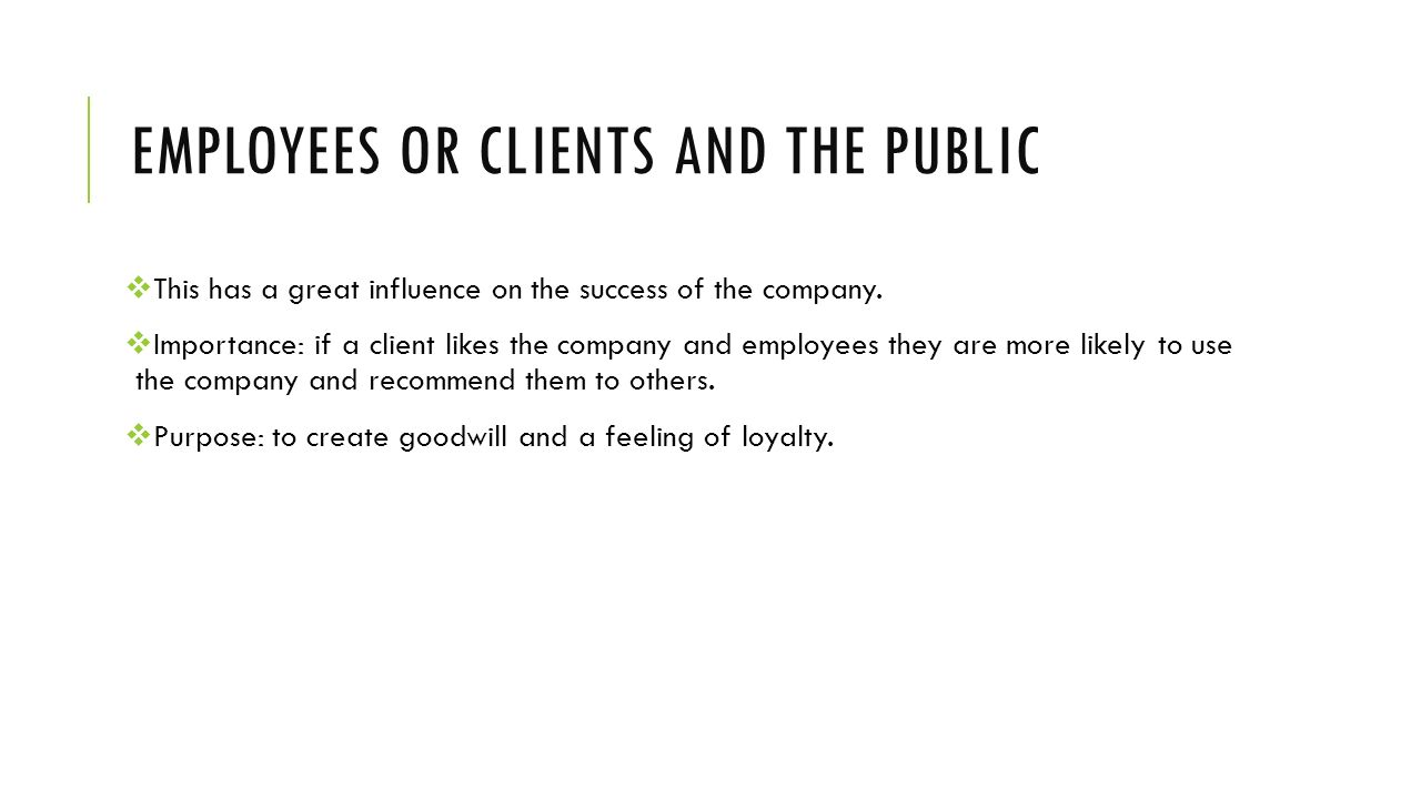 Employees or clients and the public