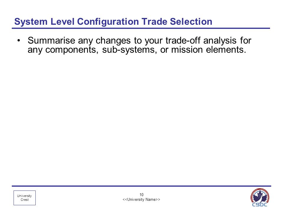 System Level Configuration Trade Selection