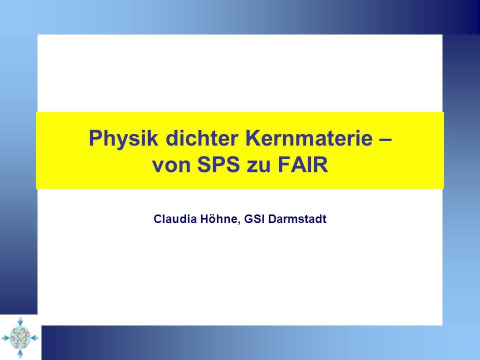 Physik dichter Kernmaterie – von SPS zu FAIR