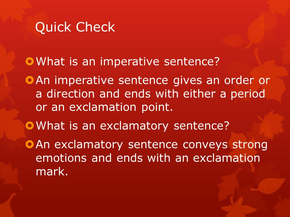 Quick Check What is an imperative sentence