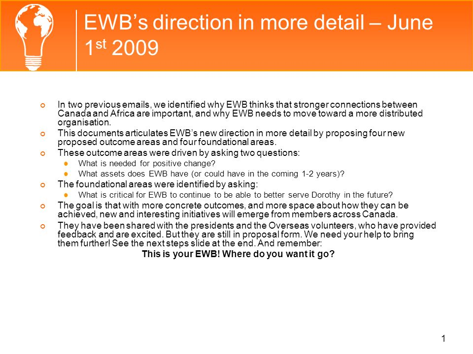 EWB's direction in more detail – June 1st 2009