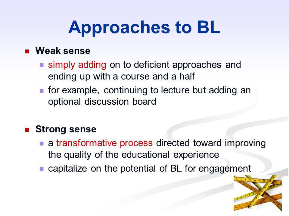 Approaches to BL Weak sense
