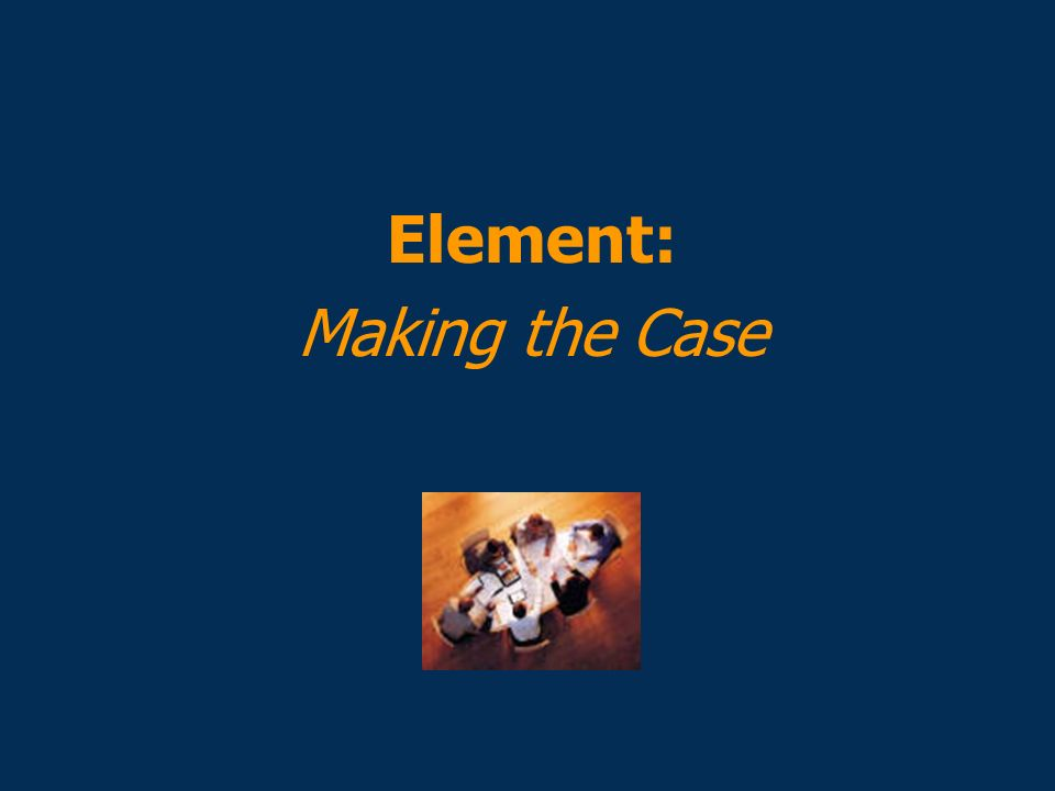 Element: Making the Case