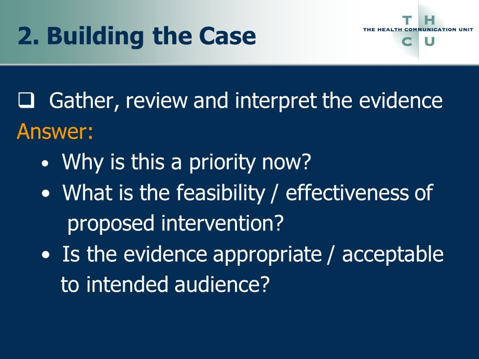 2. Building the Case Gather, review and interpret the evidence Answer: