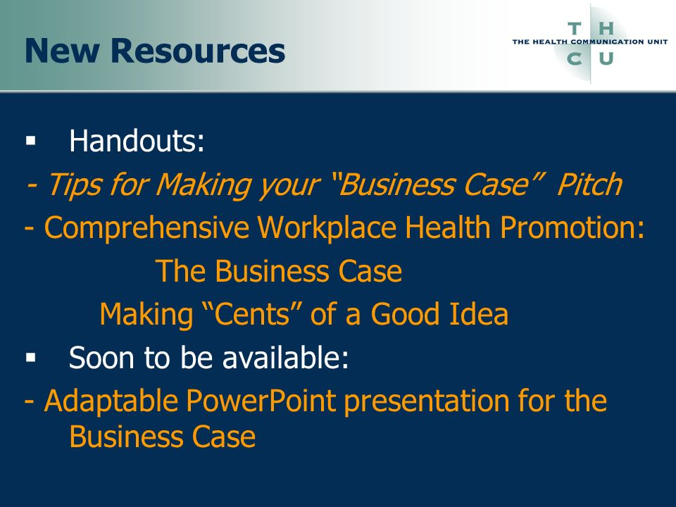 New Resources Handouts: - Tips for Making your Business Case Pitch
