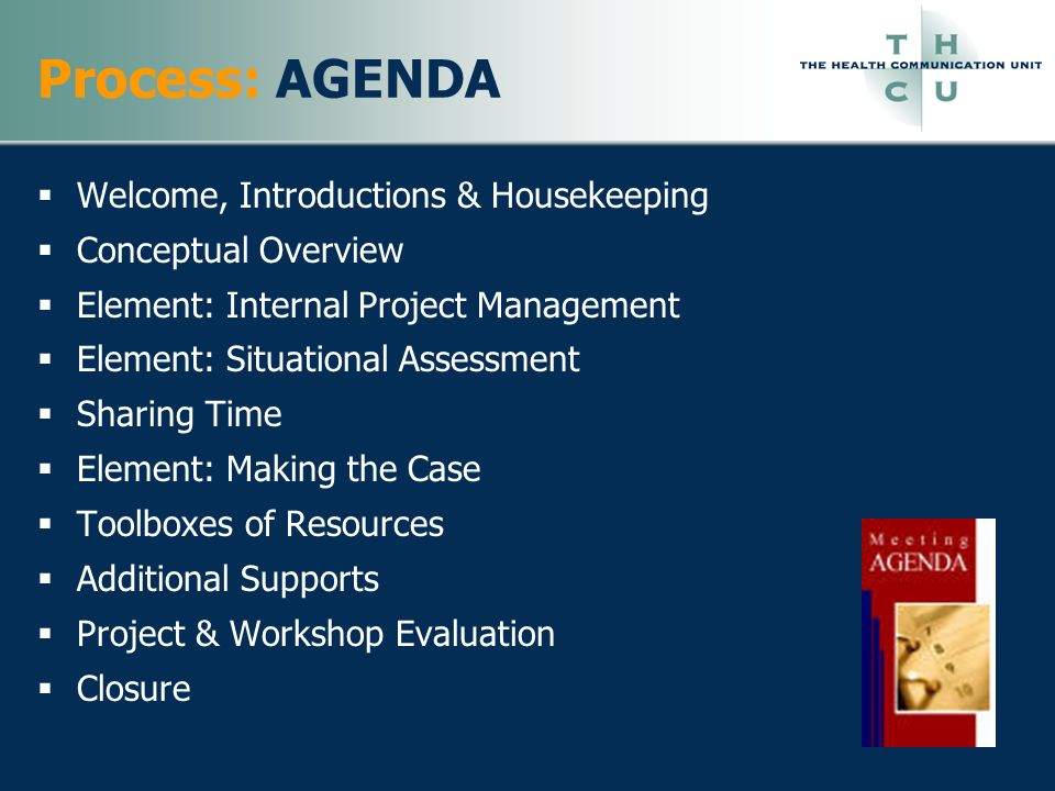 Process: AGENDA Welcome, Introductions & Housekeeping