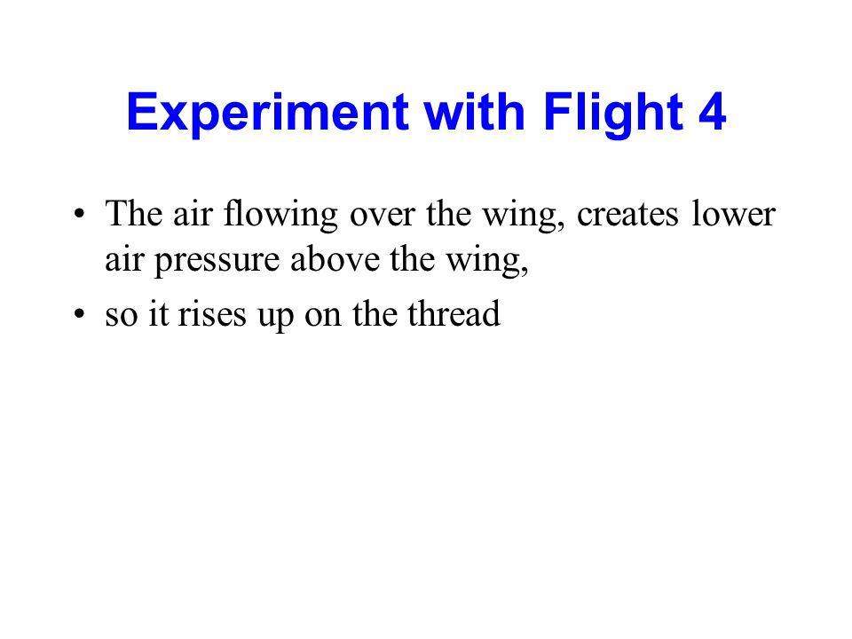 Experiment with Flight 4