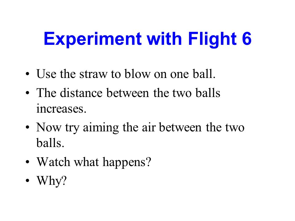 Experiment with Flight 6