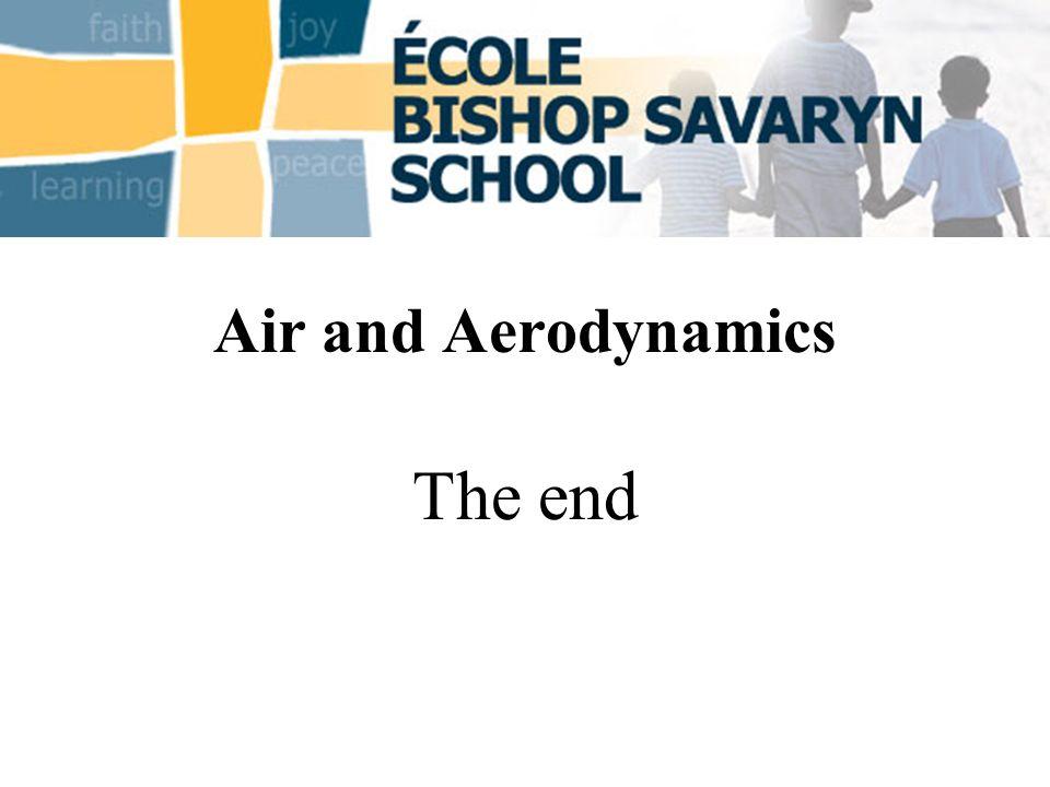 Air and Aerodynamics The end