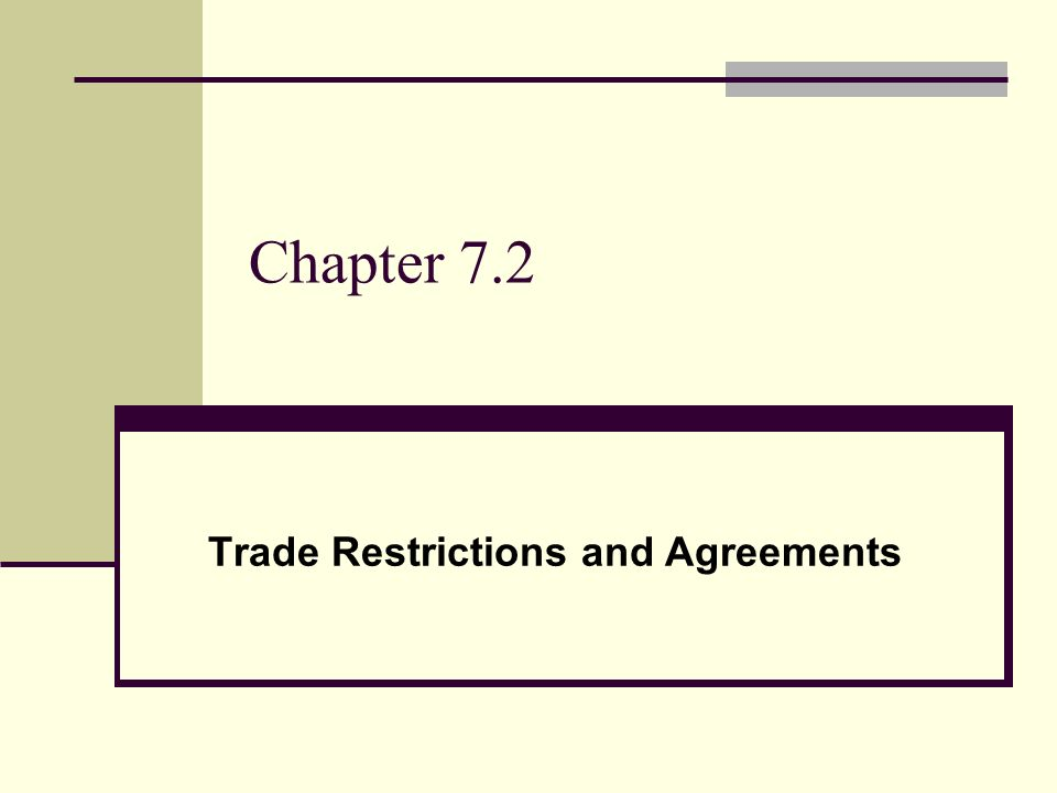 Trade Restrictions and Agreements