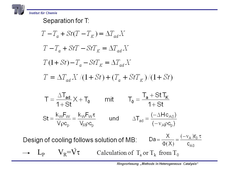 . LP VR=Vt Separation for T: Design of cooling follows solution of MB: