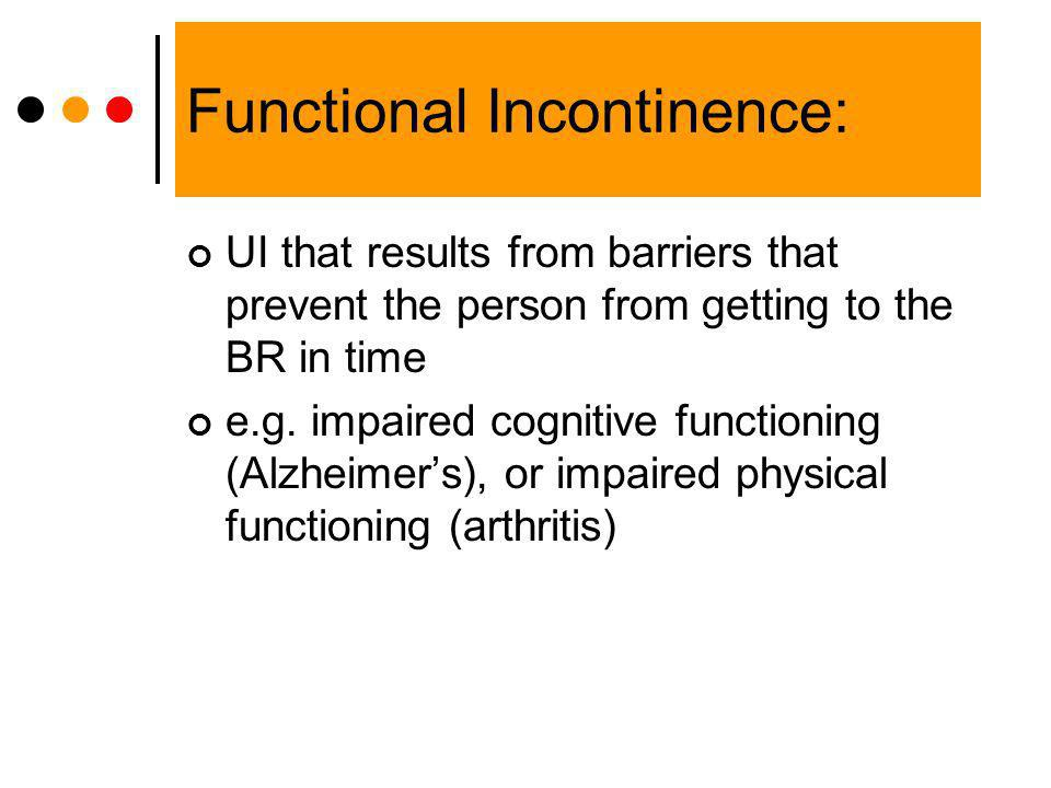 Functional Incontinence: