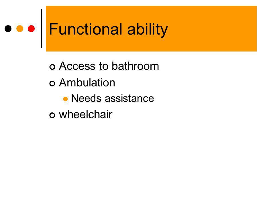 Functional ability Access to bathroom Ambulation wheelchair