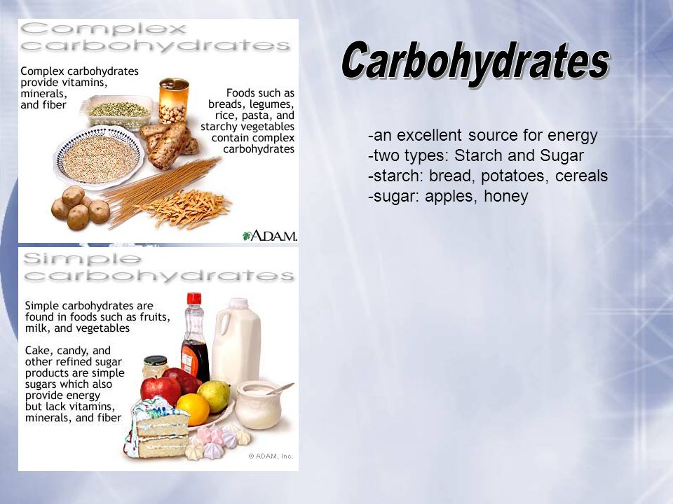 Carbohydrates -an excellent source for energy