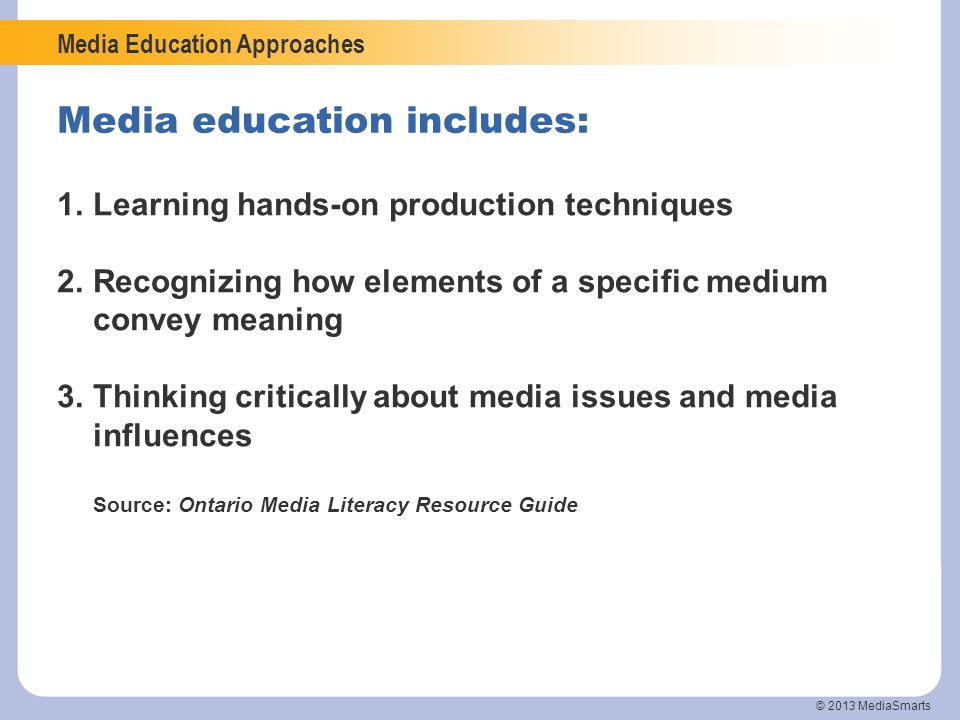 Media education includes: