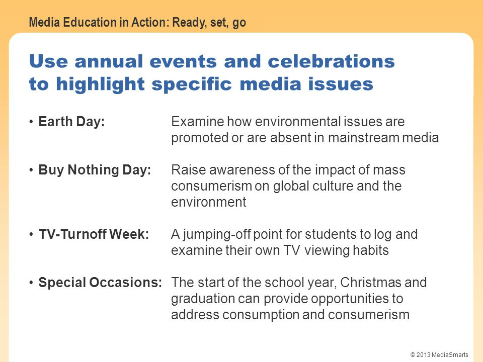 Use annual events and celebrations to highlight specific media issues
