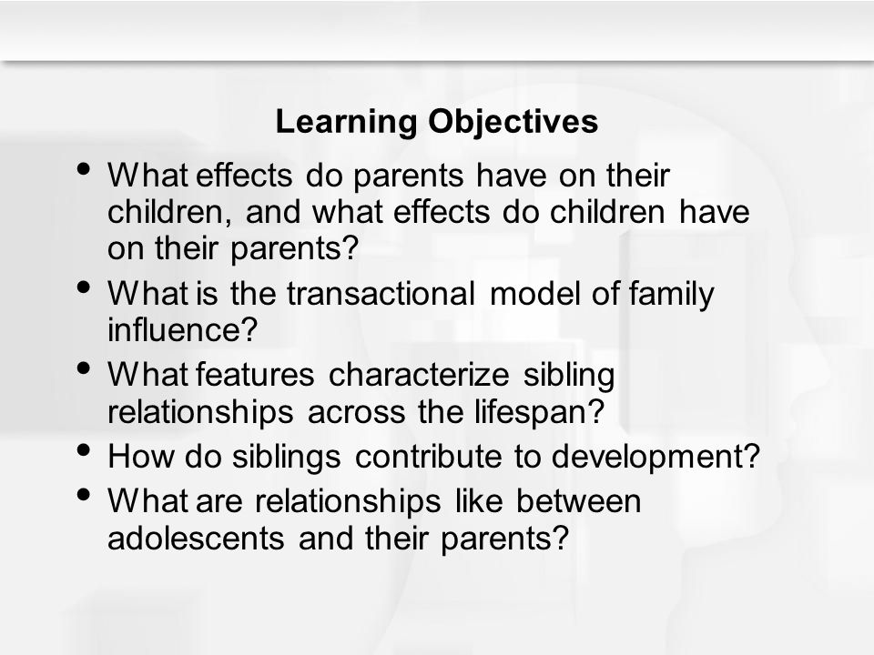 the influences of that parents have on their children Family characteristics have more influence on child development than does experience in child care  how they interacted with their parents and other children, and .