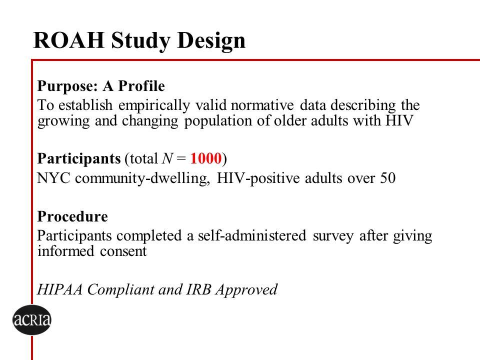 ROAH Study Design Purpose: A Profile