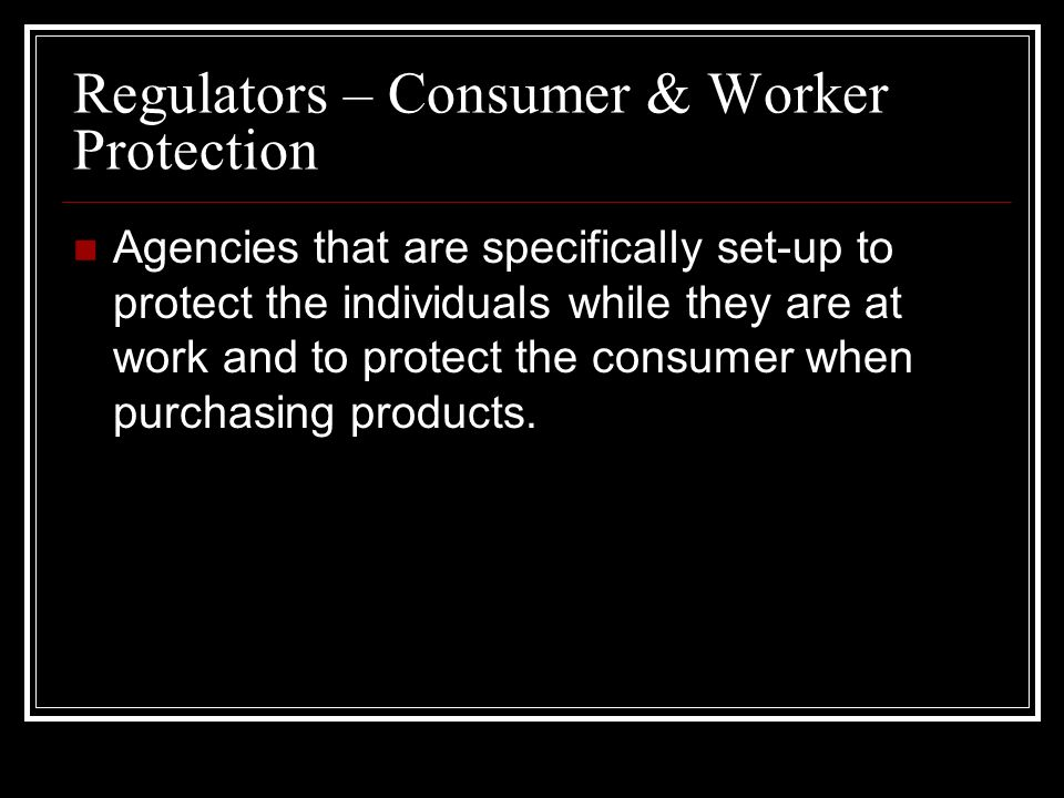 Regulators – Consumer & Worker Protection